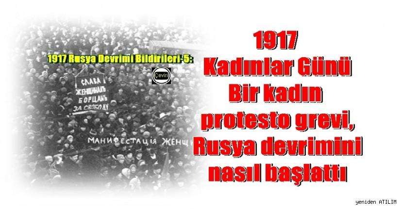 1917 Rusya Devrimi Bildirileri-5:1917 Kadınlar Günü - Bir kadın protesto grevi, Rusya devrimini nasıl başlattı