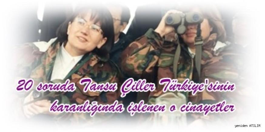 20 soruda Tansu Çiller Türkiye'sinin karanlığında işlenen o cinayetler