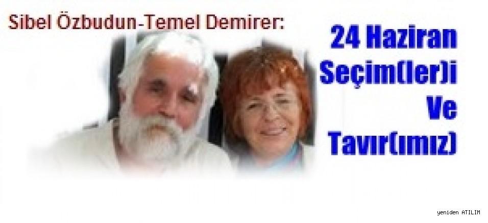 24 Haziran Seçim(ler)i Ve Tavır(ımız)/Sibel Özbudun-Temel Demirer