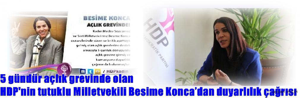 5 gündür açlık grevinde olan HDP'nin tutuklu Milletvekili Besime Konca'dan duyarlılık çağrısı