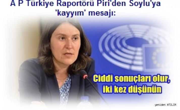 A P Türkiye Raportörü Piri'den Soylu'ya 'kayyım' mesajı:   Ciddi sonuçları olur, iki kez düşünün