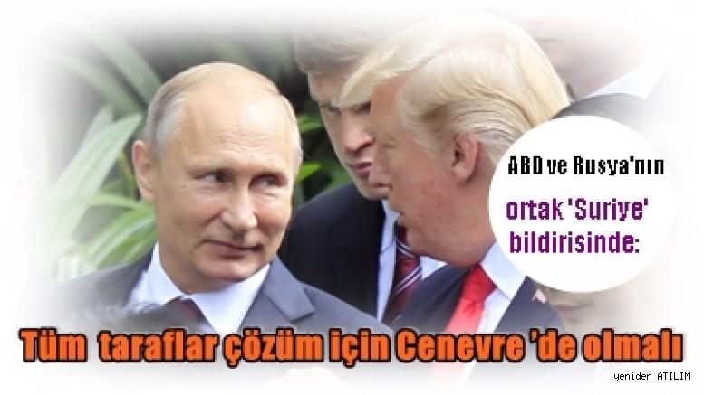 ABD ve Rusya'nın ortak 'Suriye' bildirisinde:  Tüm  taraflar çözüm için Cenevre 'de olmalı