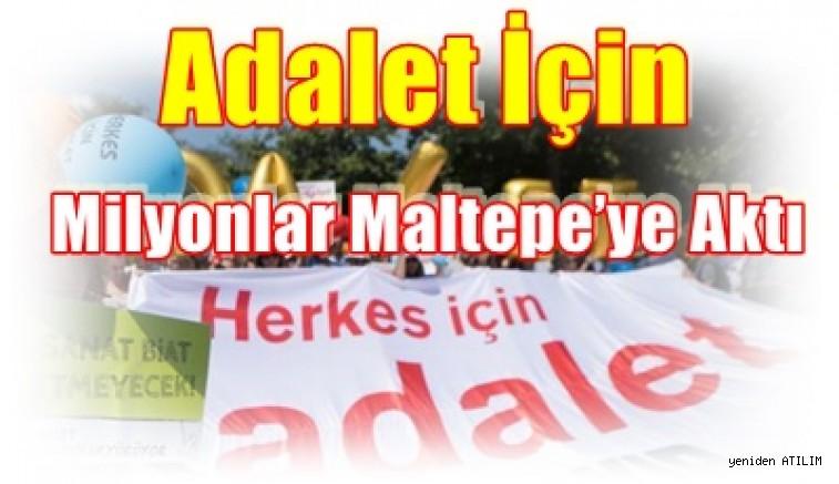 Adalet İçin Milyonlar Maltepe'ye Aktı