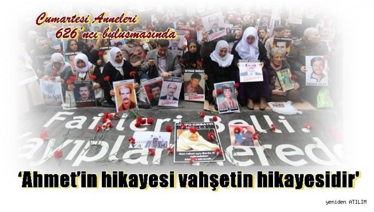 'Ahmet'in hikayesi vahşetin hikayesidir'