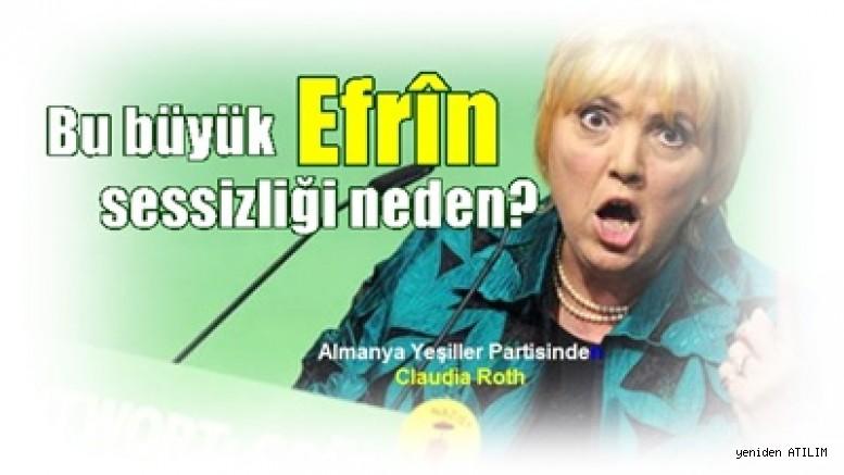 Almanya Yeşiller Partisinden  Claudia Roth:   Bu büyük Efrîn sessizliği neden?