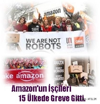 Amazon'un İşçileri 15 Ülkede Greve Gitti.