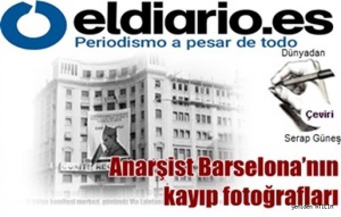 Anarşist Barselona'nın kayıp fotoğrafları