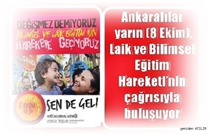 Ankaralılar yarın (8 Ekim),   Laik ve Bilimsel Eğitim Hareketi'nin  çağrısıyla buluşuyor