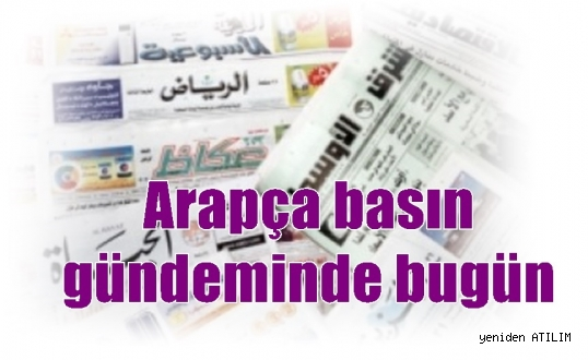 Arapça basın gündeminde bugün