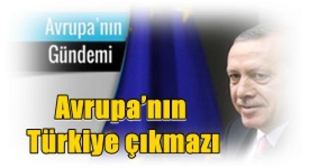 Avrupa Gündemi:  Avrupa'nın Türkiye çıkmazı