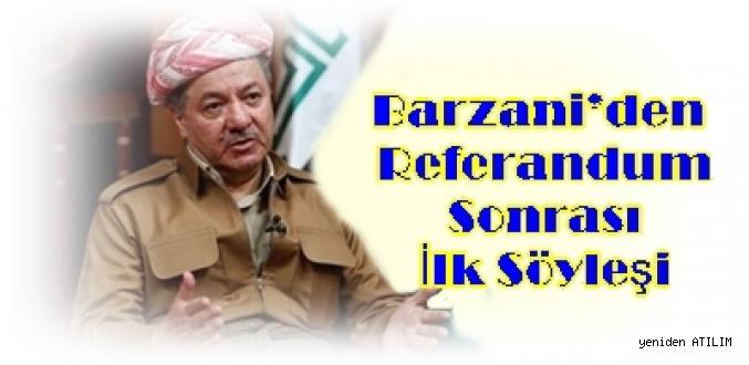 Barzani'den Referandum Sonrası İlk Söyleşi