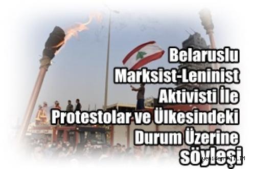 Belaruslu  Marksist-Leninist Aktivisti İle Protestolar ve Ülkesindeki Durum Üzerine Söyleşi