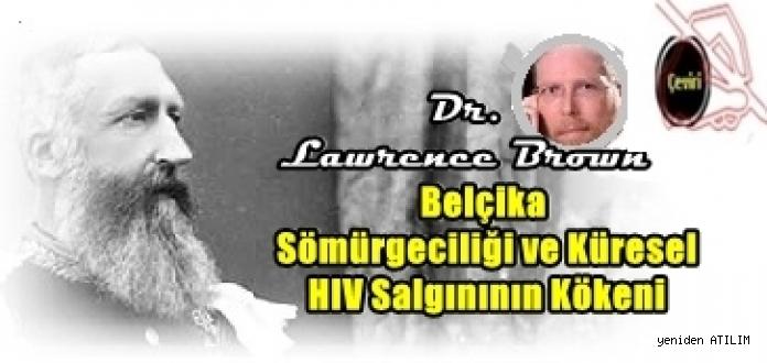 Belçika Sömürgeciliği ve Küresel HIV Salgınının Kökeni  Dr. Lawrence Brown