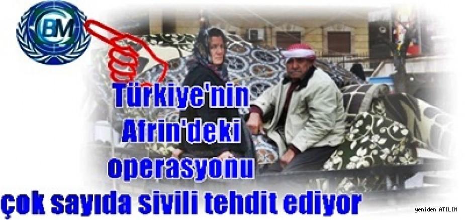 BM: Türkiye'nin Afrin'deki operasyonu çok sayıda sivili tehdit ediyor