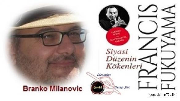 Branko Milanovic'in incelemesi;Bir Büyük Fresk: Politik Düzenin Kökenleri