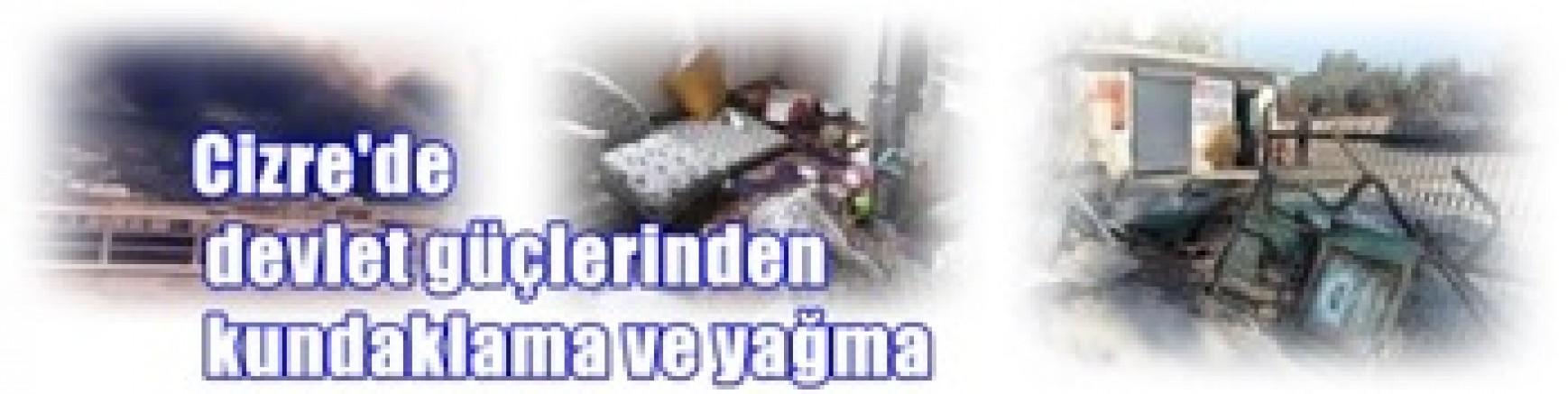 Cizre'de devlet güçlerinden kundaklama ve yağma