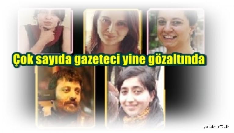 Çok sayıda gazeteci yine gözaltında