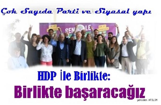 Çok Sayıda Parti ve Siyasal yapı HDP İle Birlikte:Zaman,Yan Yana Gelme Zamanı