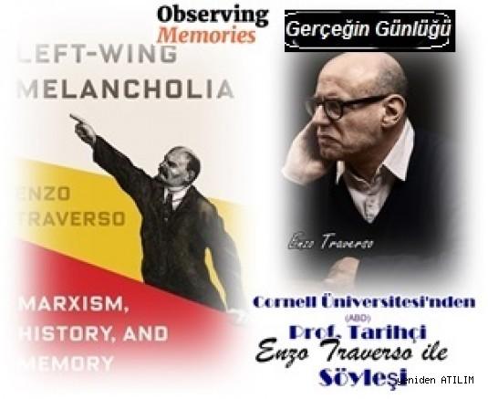 Cornell Üniversitesi'nden (ABD) Prof. Tarihçi Enzo Traverso ile Söyleşi:SolunMelankolisi