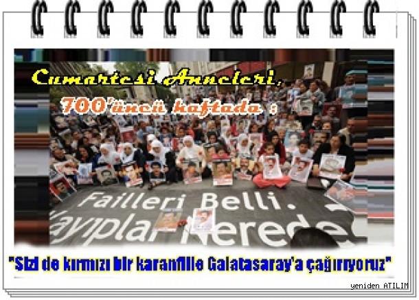 Cumartesi Anneleri:  700'üncü haftada Siz de kırmızı karanfillerinizle Galatasaray'da Aramızda olun!