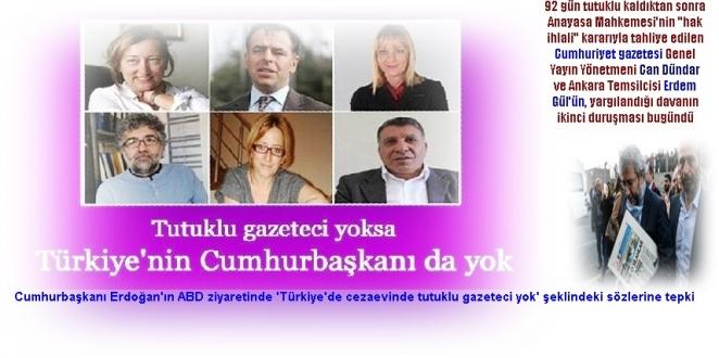 Erdoğan'ın ABD ziyaretinde söylediği sözlerine tepki:'Tutuklu gazeteci yoksa Türkiye'nin Cumhurbaşkanı da yok'