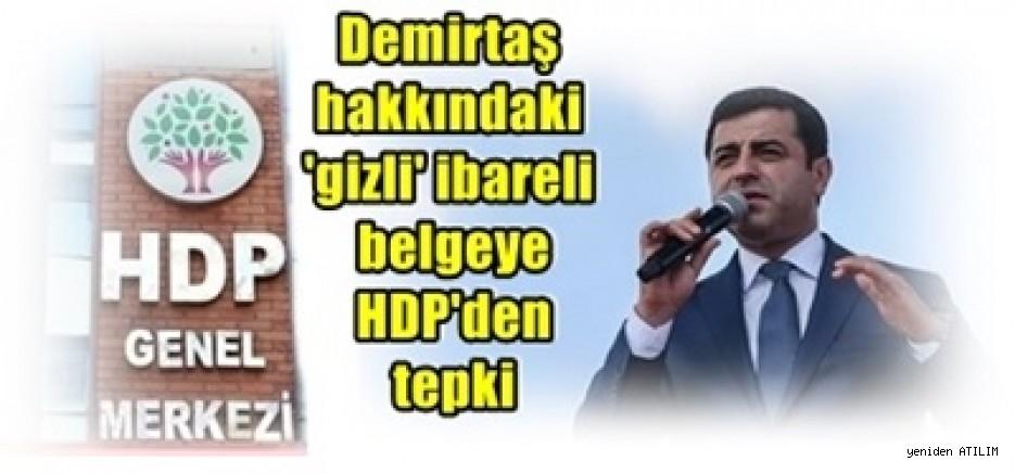 Demirtaş hakkındaki 'gizli' ibareli belgeye HDP'den tepki