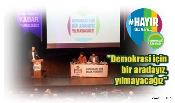 Demokrasi İçin Birlik, düzenlediği
