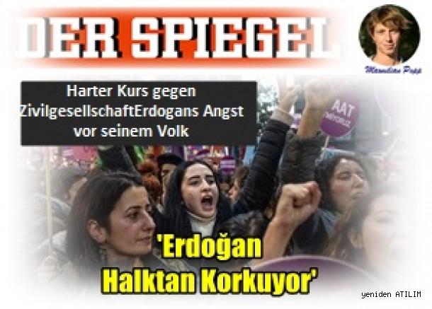 Der Spiegel dergisinin Türkiye muhabiri Maxmilian Popp: 'Erdoğan Halktan Korkuyor'