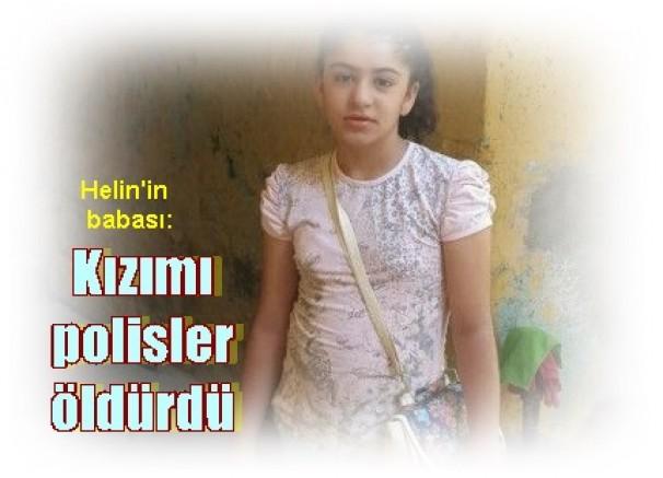 Diyarbakır'da öldürülen Helin'in babası:  Kızımı polisler öldürdü