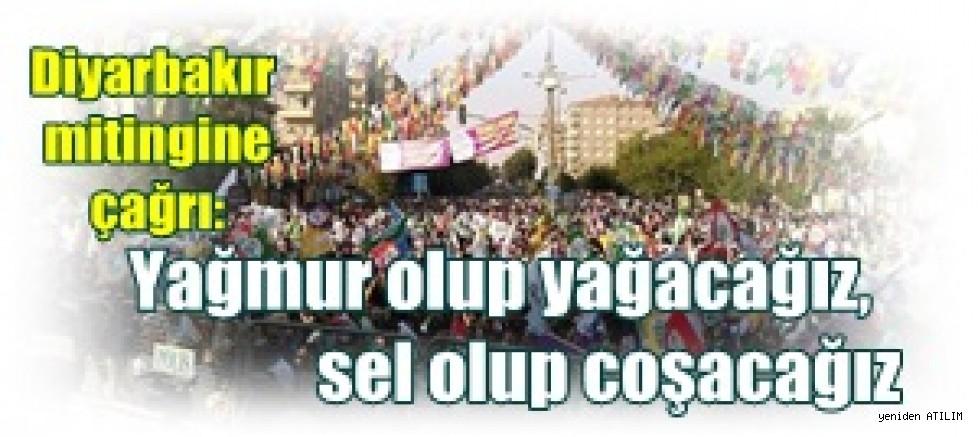 Diyarbakır mitingine çağrı: Yağmur olup yağacağız, sel olup coşacağız
