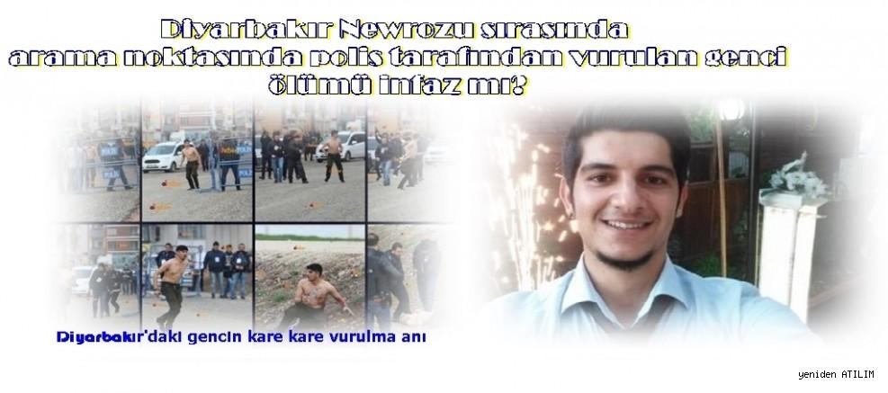 Diyarbakır Newrozu sırasında arama noktasında polis tarafından vurulan gencin ölümü infaz mı?