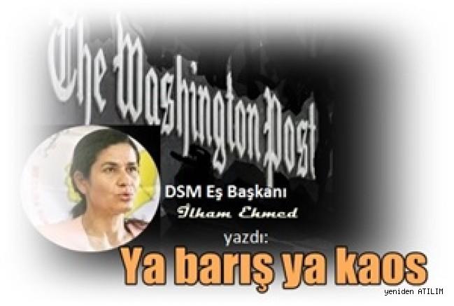 DSM Eş Başkanı Îlham Ehmed Washington Post'a yazdı
