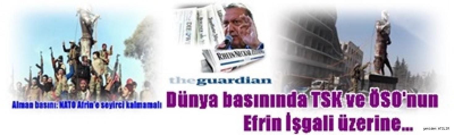 Dünya basınında TSK ve ÖSO'nun Efrin İşgali üzerine...