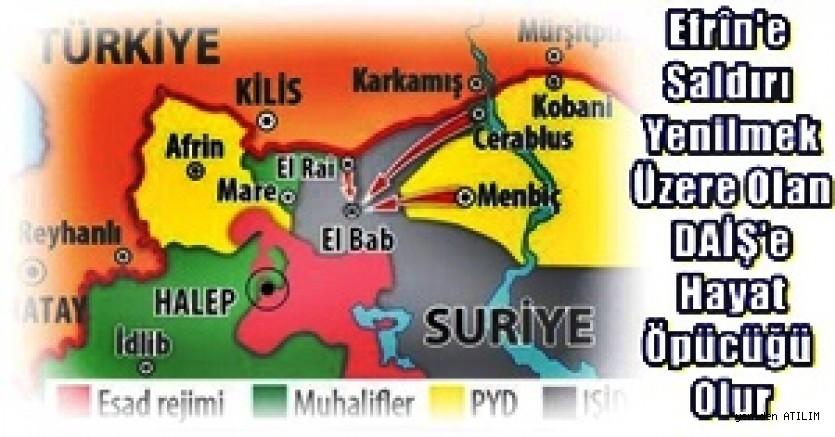 Efrîn'e Saldırı Yenilmek Üzere Olan DAİŞ'e Hayat Öpücüğü Olur,Karayılan...