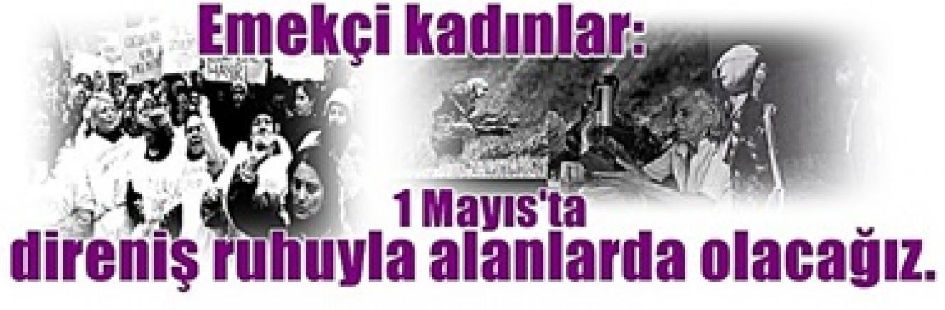 Emekçi kadınlar  1 Mayıs'ta direniş ruhuyla alanlarda ...