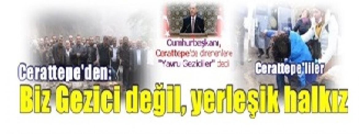 Erdoğan Cerattepe'de direnenlere