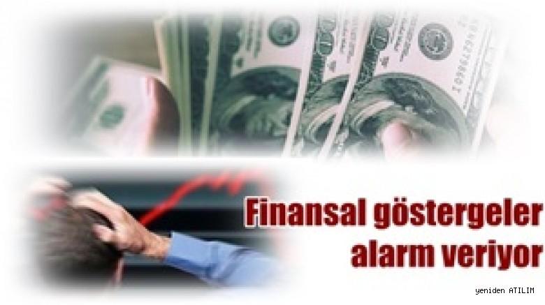 Finansal göstergeler alarm veriyor