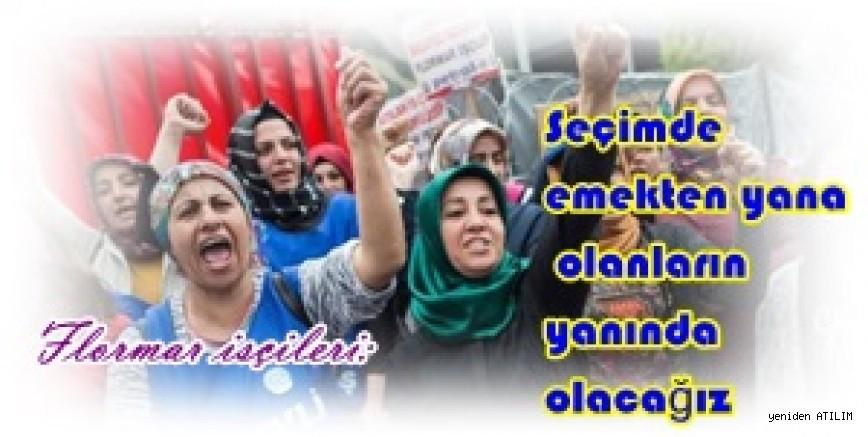 Flormar işçileri:   Seçimde emekten yana olanların yanında olacağız