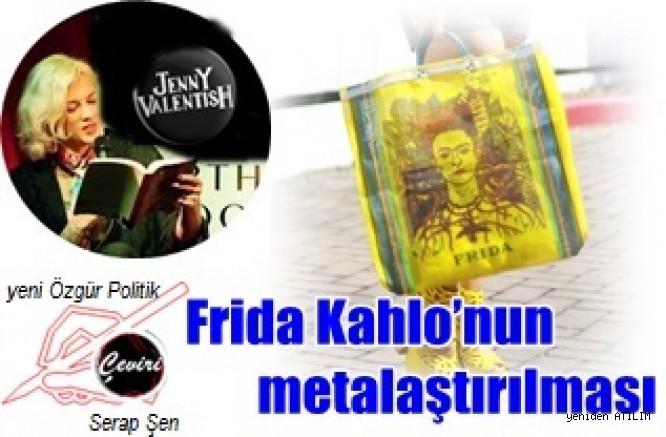 Frida Kahlo'nun metalaştırılması