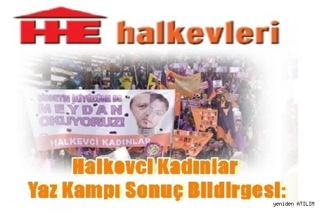 Halkevci Kadınlar Yaz Kampı Sonuç Bildirgesi:Kadınlar için kadınları savunmaya