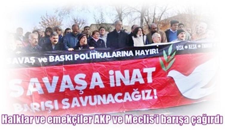 Halklar ve emekçiler AKP ve Meclis'i barışa çağırdı:  Kardeşlik elini sımsıkı tutmalıyız