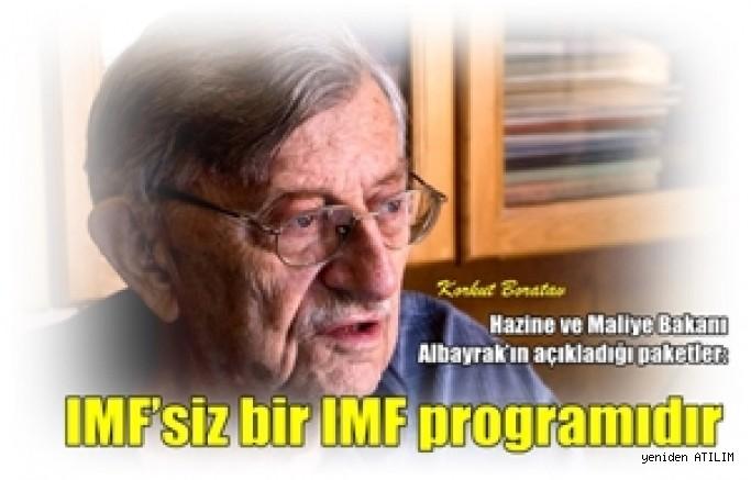 Hazine ve Maliye Bakanı Albayrak'ın açıkladığı paketler,  IMF'siz bir IMF programıdır Söyleşi: