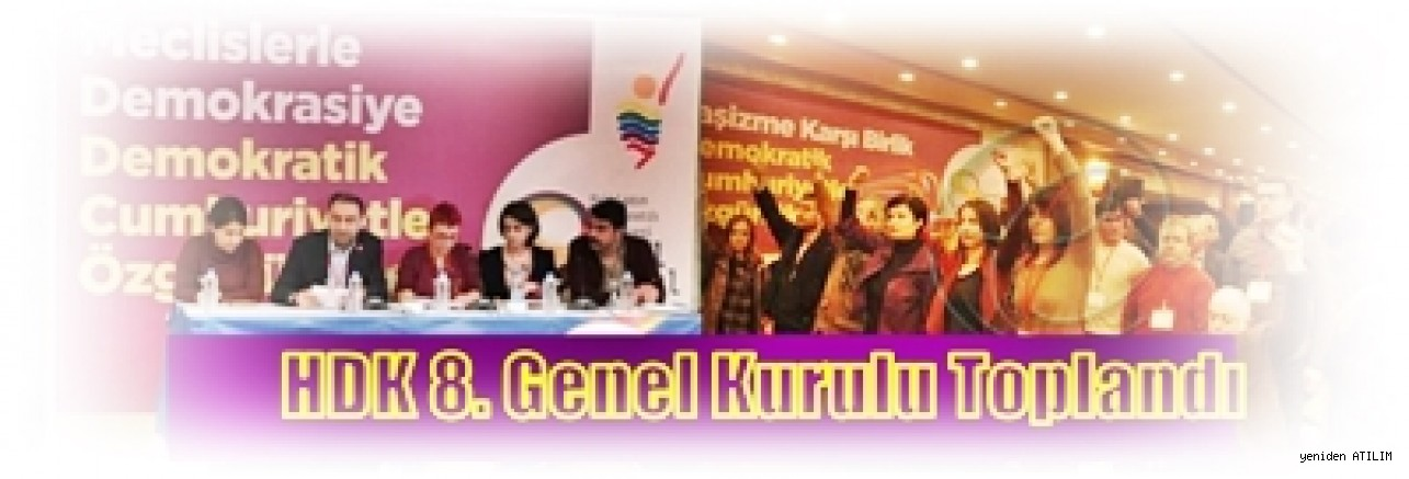 HDK 8. Genel Kurulu Toplandı