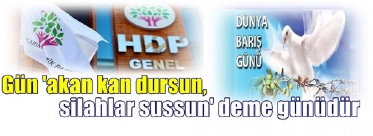 HDP'den 1 Eylül çağrısı: Gün 'akan kan dursun,   silahlar sussun' deme günüdür