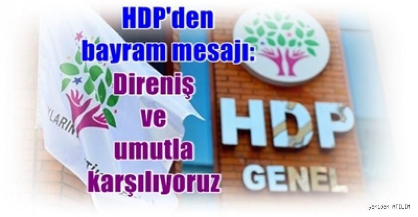 HDP'den bayram mesajı:  Direniş ve umutla karşılıyoruz