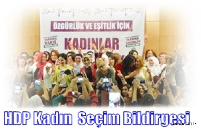 """HDP Kadın Seçim Beyannamesi, """"Birlikte vaat ediyoruz,  birlikte inşa ederek gerçekleştiriyoruz!"""""""
