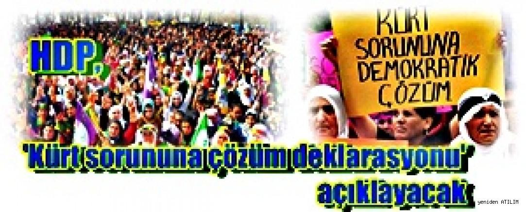 HDP, 'Kürt sorununa çözüm deklarasyonu' açıklayacak