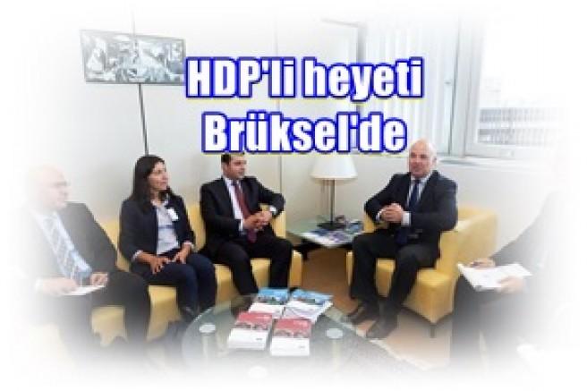 HDP'li heyet, hafta başından bu yana Brüksel'de üst düzey görüşmelerde bulunuyor.