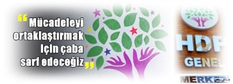 HDP: Mücadeleyi ortaklaştırmak için çaba sarf edeceğiz