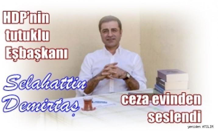 HDP'nin tutuklu Eşbaşkanı Selahattin Demirtaş'ın ceza evi duvarlarını salayan çığlığı
